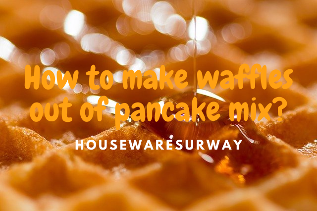 How-to-make-waffles-out-of-pancake-mix